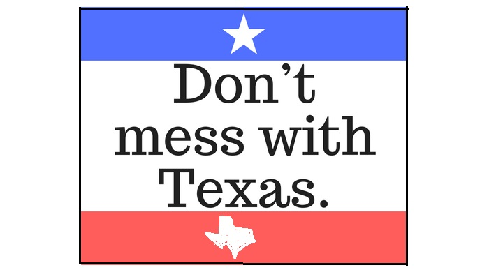 """Don't mess with Texas.""ってどういう意味?"