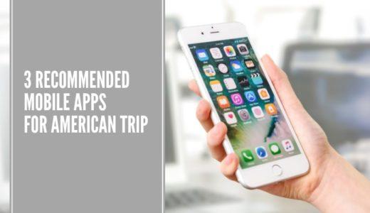 アメリカ旅行に必須!便利なおすすめアプリ3選